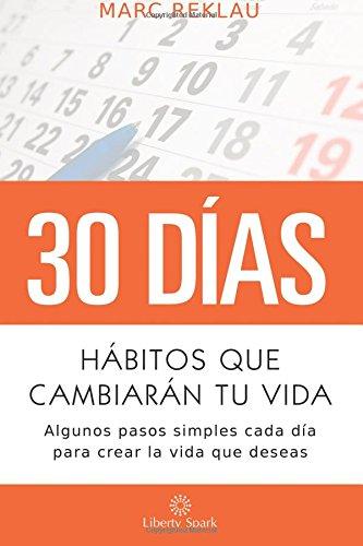 Hábitos que cambiarán tu vida: Algunos pasos simples cada día para crear la vida que deseas