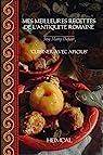 Mes meilleures recettes de l'antiquité romaine par Marty-Dufaut