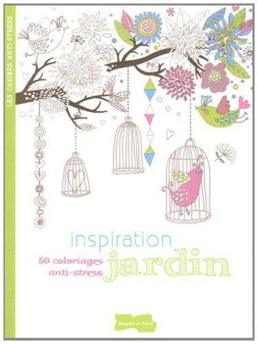 Inspiration jardin : 50 coloriages anti-stress de Jeuge-Maynart. Isabelle (2013) Broché