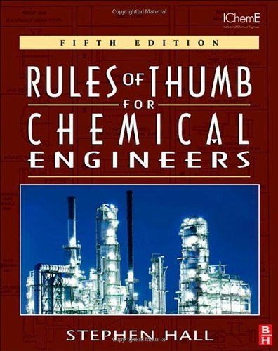 Rules of Thumb for Chemical Engineers, Fifth Edition Paperback ¨C July 2, 2012