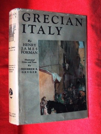 Grecian Italy: Adventures of Travel in Sicily Calabria and Malta. With Illustrations by Frederic R. Gruger