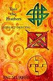 Toss the Feathers: Irish Set Dancing