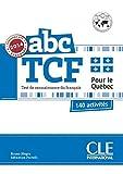 ABC TCF Test de connaissance du français pour le Québec : 140 activités (1CD audio MP3)