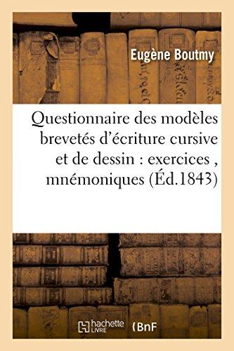 Questionnaire des modèles brevetés d'écriture cursive et de dessin : exercices manuels, mnémoniques