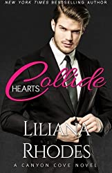 Hearts Collide (Canyon Cove) (Volume 4) by Liliana Rhodes (2016-02-03)
