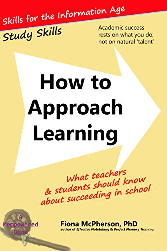 How to Approach Learning: What teachers and students should know about succeeding in school (Study Skills Book 0) (English Edition) par Fiona McPherson