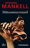 'Mittsommermord: Kurt Wallanders 7. Fall' von 'Henning Mankell'
