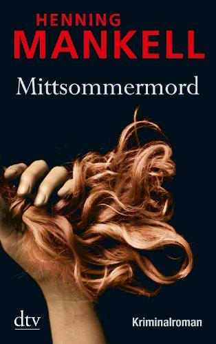 Buchseite und Rezensionen zu 'Mittsommermord: Kurt Wallanders 7. Fall' von Henning Mankell