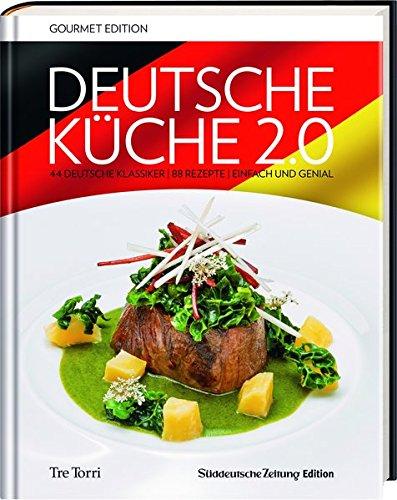 SZ Gourmet Edition: Deutsche Küche 2.0: 44 deutsche Klassiker - 88 Rezepte - Einfach bis genial