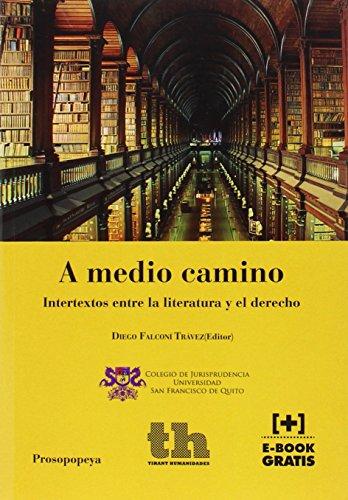 A Medio Camino. Intertextos Entre la Literatura y el Derecho (Prosopopeya Manuales)