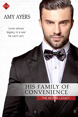 His Family of Convenience (The Medina Legacy) by [Ayers, Amy]