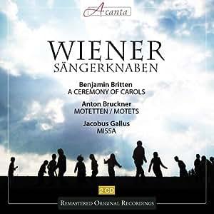 Wiener Sangerknaben / Britten: A Ceremony of Carols / Bruckner: Motets / Gallus: Missa