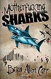 Motherfucking Sharks