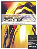 Richtig einsteigen: Programmieren lernen mit Visual C++ 2010