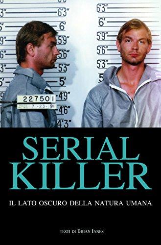 Serial killer. Il lato oscuro della natura umana