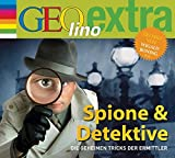 Spione & Detektive - Die geheimen Tricks der Ermittler: GEOlino extra Hör-Bibliothek (Die GEOlino Hör-Bibliothek - Einzeltitel, Band 30) - Martin Nusch