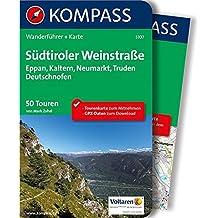 Südtiroler Weinstraße: Wanderführer mit Extra-Tourenkarte 1:35.000, 50 Touren, GPX-Daten zum Download (KOMPASS-Wanderführer, Band 5707)