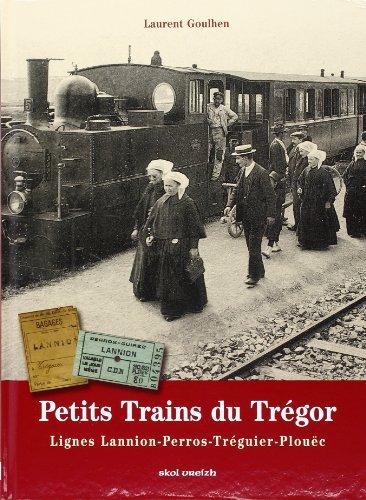 T 3 - Petits Trains du Tregor : Lannion-Perros-Treguier-Plouec