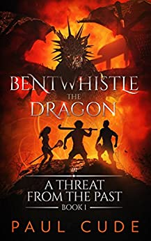 Bentwhistle the Dragon in A Threat from the Past by [Cude, Paul]
