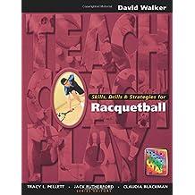 Skills, Drills & Strategies for Racquetball (Teach, Coach, Play Series)