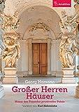 Großer Herren Häuser: Hinter den Fassaden prunkvoller Palais. Vorwort von Karl Hohenlohe