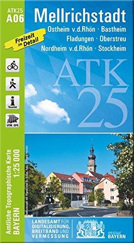 ATK25-A06 Mellrichstadt (Amtliche Topographische Karte 1:25000): Ostheim v.d.Rhön, Bastheim, Fladungen, Oberstreu, Nordheim v.d.Rhön, Stockheim (ATK25 Amtliche Topographische Karte 1:25000 Bayern)