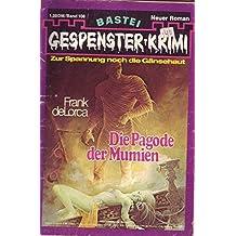 Gespenster-Krimi Band 108 Die Pagode der Mumien