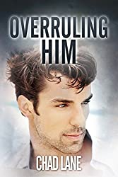 Overruling Him: Gay For You Romance (The Law of Men Book 2) (English Edition)