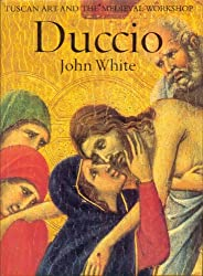 Duccio: Tuscan Art and the Mediaeval Workshop