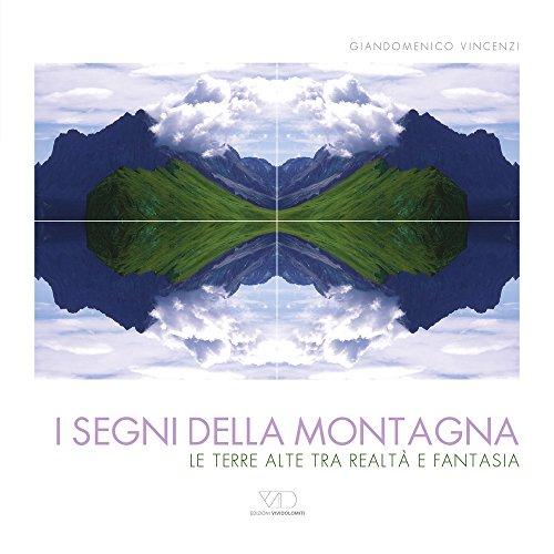 I segni della montagna. Caleidografie. Ediz. multilingue (Mountain geographic) por Giandomenico Vincenzi