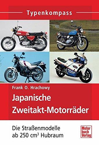 Japanische Zweitakt-Motorräder: Die Straßenmodelle ab 250 cm³ Hubraum (Typenkompass)