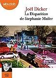 La disparition de Stephanie Mailer / Joël Dicker | Dicker, Joël (1985-....). Auteur