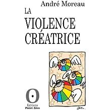 La violence créatrice