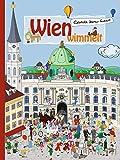 Wien wimmelt, der große Wimmelspaß für die ganze Familie, ein liebevoll illustriertes Bilderbuch, das zu den Sehenswürdigkeiten der österreichischen Hauptstadt führt