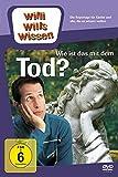 Willi will's wissen - Wie ist das mit dem Tod?