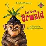 Auf in den Urwald: Sprecher: Konstantin Graudus. 4 CDs Digifile. Laufzeit ca. 5 Std. 30 Min -
