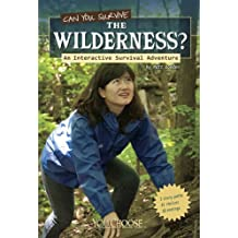 Can You Survive the Wilderness? (You Choose: Survival)
