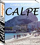 Costa Blanca: Calpe (50 images) (English Edition)