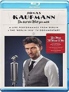 Jonas Kaufmann - Du bist die Welt für mich [Blu-ray]
