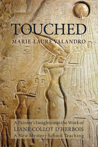 Touched: A Painter's Insights into the Work of Liane Collot d'Herbois by Marie-Laure Valandro (2012-09-01)