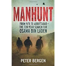 Manhunt: The Ten-Year Search for Bin Laden--from 9/11 to Abbottabad (Edition First Edition) by Bergen, Peter L. [Hardcover(2012??]