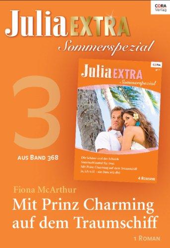 Julia Extra Band 368 - Titel 3: Mit Prinz Charming auf dem Traumschiff (German Edition)