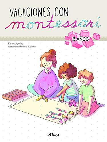 Vacaciones con Montessori - 5 años (Juega y aprende)