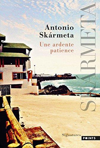 Une ardente patience par Antonio Skarmeta