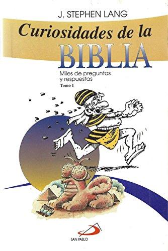 Curiosidades De LA Biblia: Tomo I : Miles De Preguntas Y Repuestas (Coleccion Dinamica Grupal)
