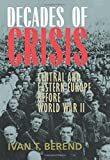 Decades of Crisis: Central and Eastern Europe before World War II
