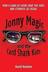 Jonny Magic and the Card Shark Kids by David Kushner (2007-08-02)
