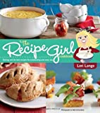 The Recipe Girl Cookbook: Dishing Out the Best Recipes for Entertaining and Every Day by Lange, Lori (2013) Paperback