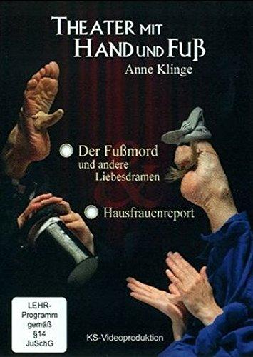 Theater mit Hand und Fuß: Hausfrauenreport und andere Fußgeschichten
