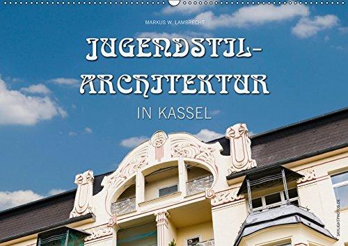 Jugendstil-Architektur in Kassel (Wandkalender 2019 DIN A2 quer): Einige der schönsten...